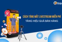 cách tăng mắt livestream miễn phí
